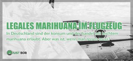 Legales Marihuana im Flugzeug Deutchland