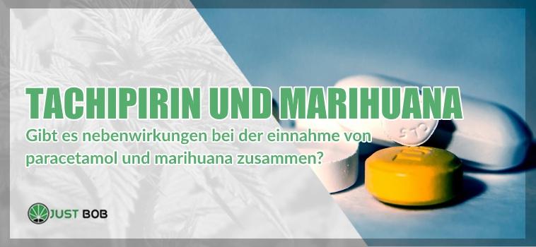 Tachipirin und Marihuana