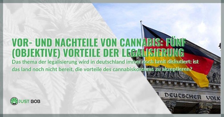Vor- und Nachteile von Cannabis: Fünf (objektive) Vorteile der Legalisierung