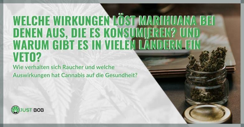 Welche Wirkungen löst Marihuana bei denen aus, die es konsumieren?