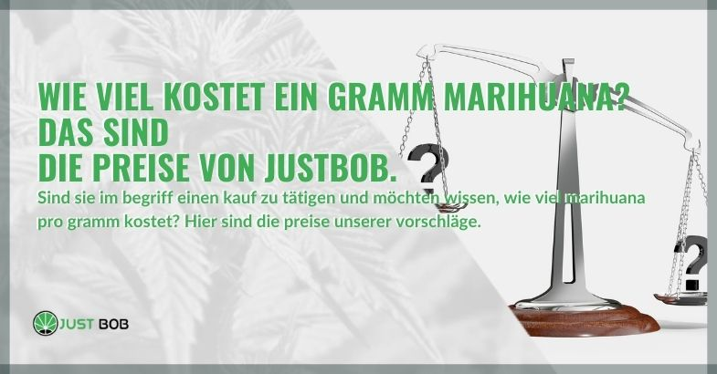 Wie viel kostet ein Gramm Marihuana? Das sind die Preise von JustBob.